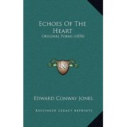 Echoes of the Heart : Original Poems (1850)