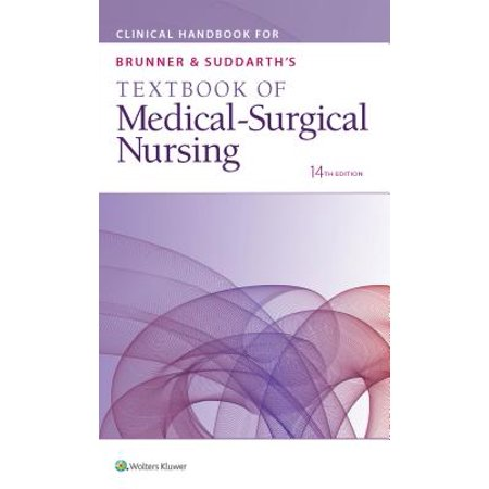Clinical Handbook for Brunner & Suddarth's Textbook of Medical-Surgical