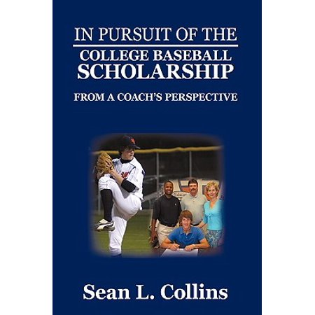 In Pursuit of the College Baseball Scholarship : From a Coach's