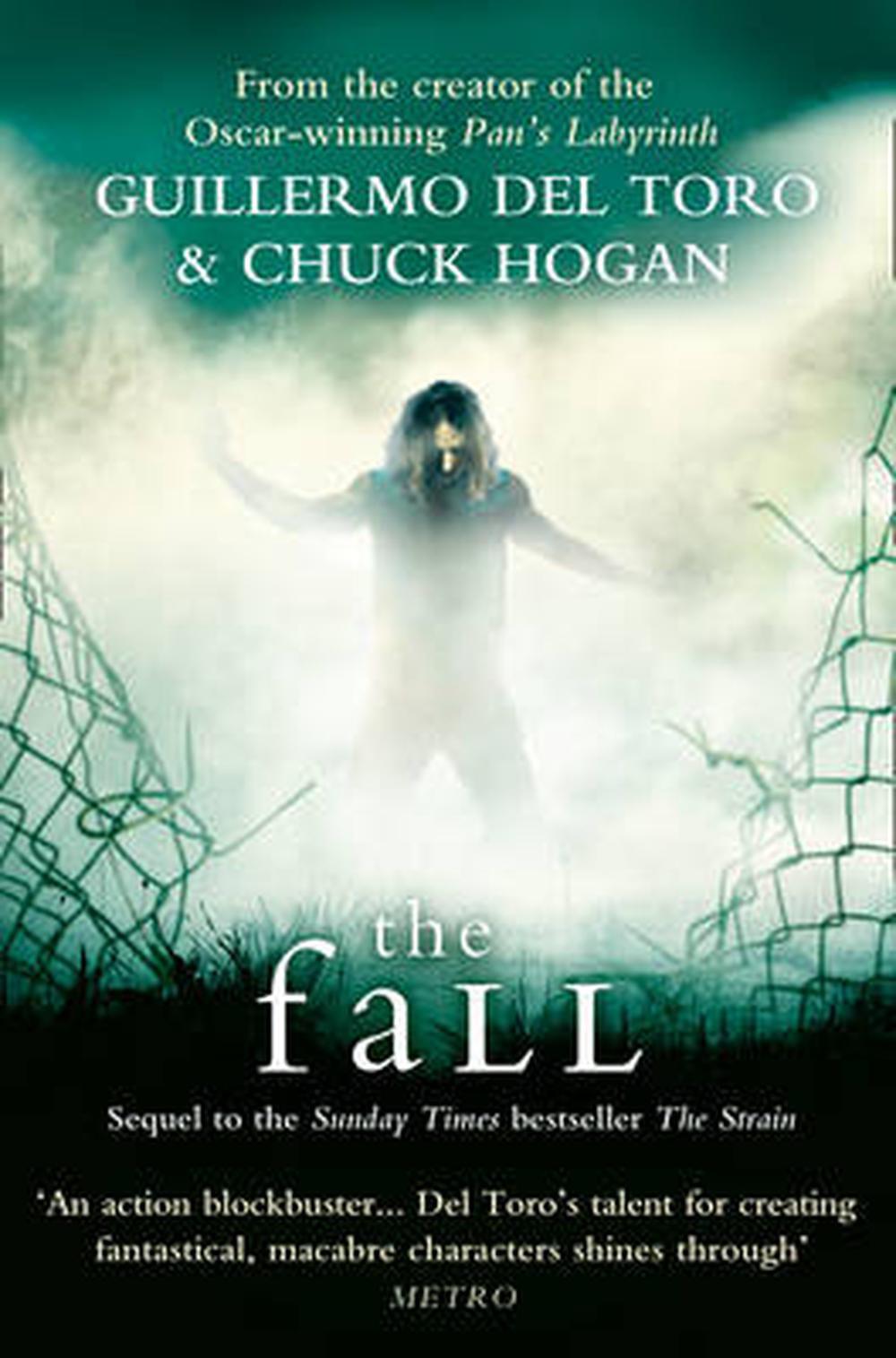 Strain Trilogy: The Fall. Guillermo del Toro and Chuck Hogan ...