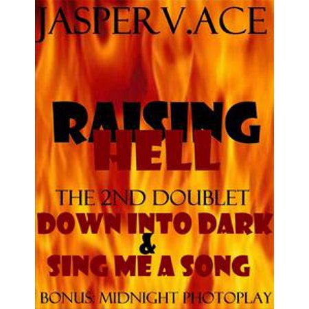 Raising Hell: Doublet 2: Down Into Dark & Sing Me a Song - eBook (Halloween Cool Down Songs)