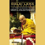 The Dalai Lama in America :Mindful Enlightenment - Audiobook