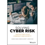 Solving Cyber Risk : Protecting Your Company and Society