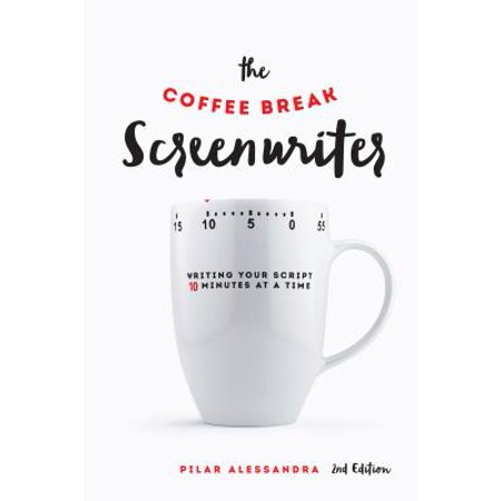 The Coffee Break Screenwriter : Writing Your Script Ten Minutes at a Time](Alphabet In Script)