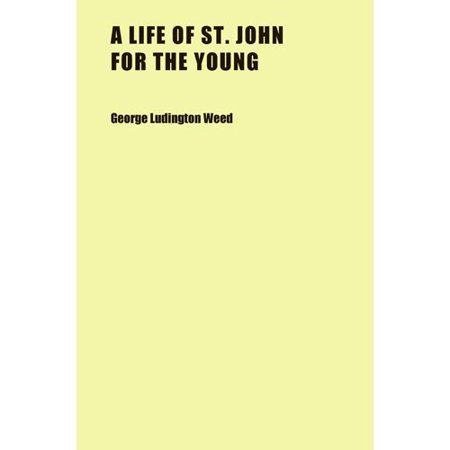 A Life of St. John for the Young