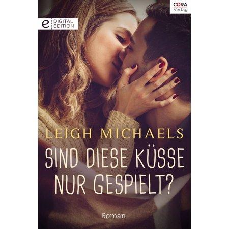 Sind diese Küsse nur gespielt? - eBook (Die Sonnenbrillen Sind Diese)