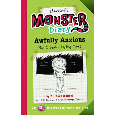 Harriet's Monster Diary : Awfully Anxious (But I Squish It, Big (To Die Would Be An Awfully Great Adventure)