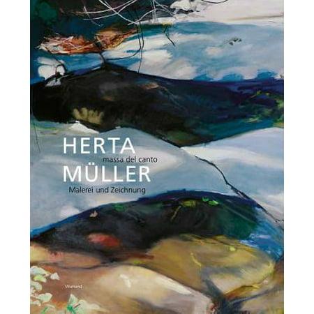 Herta Müller : Massa Del Canto Malerei Und Zeichnung