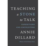 Teaching a Stone to Talk : Expeditions and Encounters (Paperback)