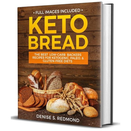 Keto Bread: the Best Low Carb Backers Recipes for Keto paleo & Gluten Free Diets -
