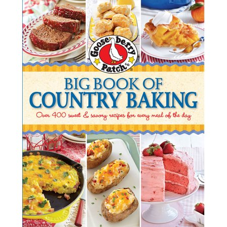 Gooseberry Patch Big Book of Country Baking : Over 400 Sweet & Savory Recipes for Every Meal of the (Best App Deals Of The Day)