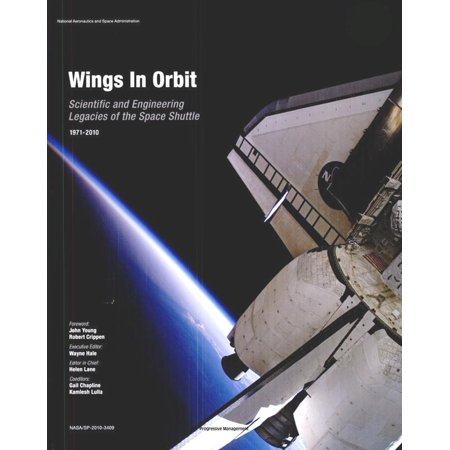 Wings in Orbit: Scientific and Engineering Legacies of the Space Shuttle, 1971-2010 - (The Second Space Shuttle To Orbit The Earth)