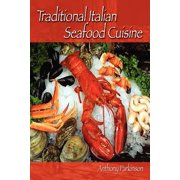 Traditional Italian Seafood Cuisine by Parkinson, Anthony [Paperback]