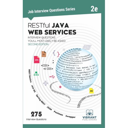 RESTful Java Web Services Interview Questions You'll Most Likely Be Asked: Second Edition - (Design And Analysis Of Algorithms Interview Questions)