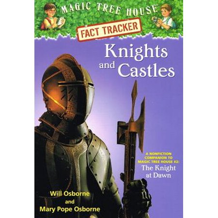 Knights and Castles : A Nonfiction Companion to Magic Tree House #2: The Knight at