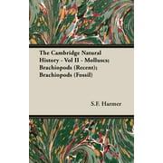 The Cambridge Natural History - Vol II - Molluscs; Brachiopods (Recent); Brachiopods (Fossil)