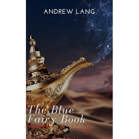 The Blue Fairy Book (Aladdin and the Wonderful Lamp, Beauty and the Beast, Hansel and Grettel....) - eBook ()