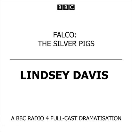 Falco: The Silver Pigs - Audiobook