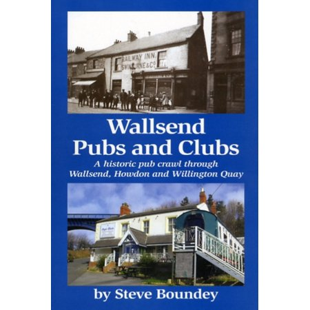 Wallsend Pubs and Clubs: A Historic Pub Crawl Through Wallsend Howdon and Willington Quay (Paperback) - Heights Pub Crawl Halloween