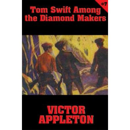 Tom Swift #7: Tom Swift Among the Diamond Makers - eBook (Smooth White Tom)