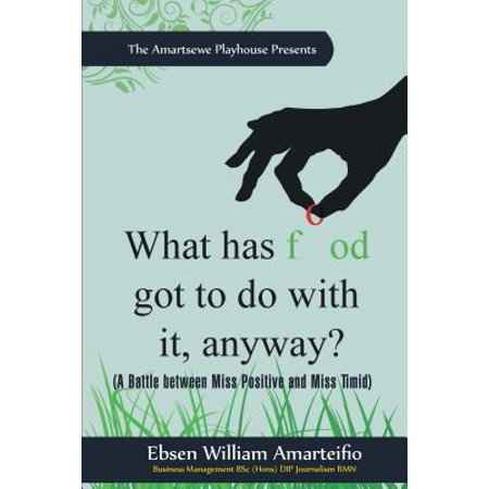 What Has Food Got to Do with It, Anyway? - eBook
