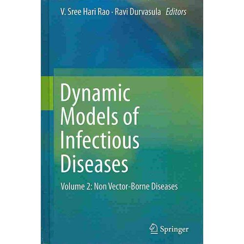 Dynamic Models of Infectious Diseases: Volume 2: Non Vector-Borne Diseases