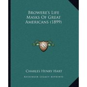 Browere's Life Masks of Great Americans (1899)