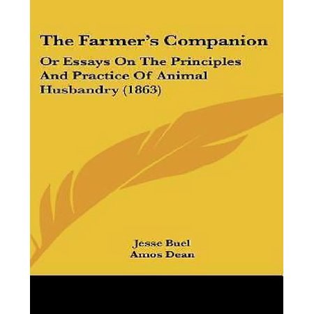 The Farmers Companion  Or Essays On The Principles And Practice Of Animal Husbandry  1863