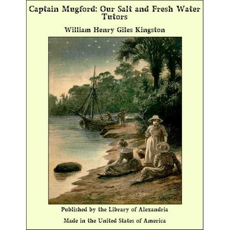 Captain Mugford: Our Salt and Fresh Water Tutors - eBook