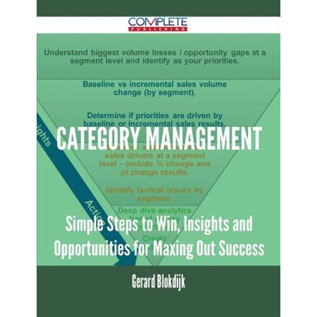 Category Management - Simple Steps to Win, Insights and Opportunities for Maxing Out Success - eBook The one-stop-source powering Category Management success, jam-packed with ready to use insights for success, loaded with all the data you need to decide how to gain and move ahead.An one-of-a-kind book, based on extensive research, this reveals the best practices of the most successful Category Management knowledge mavens, those who are adept at continually innovating and seeing opportunity where others do not.This is the first place to go for Category Management innovation, in today's knowledge-driven business environment, professionals face particular challenges as their purpose is to discover or develop new concepts, products, or processes; the pressure to perform is intense. This title is the entryway to a single source for innovation.BONUS: Included with the book come numerous real-world Category Management blueprints, presentations and templates ready for you to download and use.This book addresses the crucial issue of Category Management adoption by presenting the facts to move beyond general observation. The model underpinning this book has been used as a predictive decision tool, tracking thousands of innovations for over more than a decade.And...this all-encompassing analysis focuses on key areas of future Category Management growth.