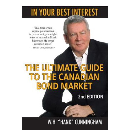 In Your Best Interest : The Ultimate Guide to the Canadian Bond