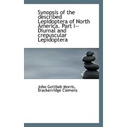 Synopsis of the Described Lepidoptera of North America. Part I--Diurnal and Crepuscular Lepidoptera