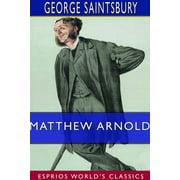 Matthew Arnold (Esprios Classics) (Paperback)