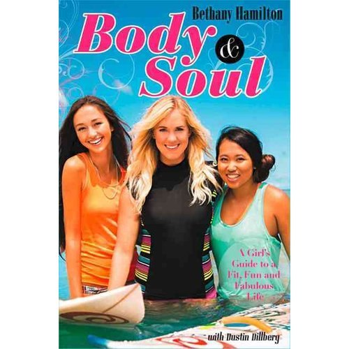 Body & Soul: A Girl's Guide to a Fit, Fun and Fabulous Life