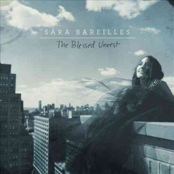 The Blessed Unrest (Best Of Sara Bareilles)