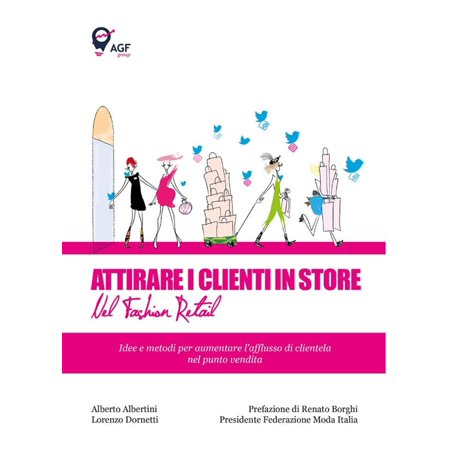 Attirare i Clienti in Store nel Fashion Retail - (Store Fashion)