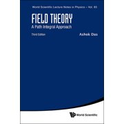 World Scientific Lecture Notes in Physics: Field Theory: A Path Integral Approach (Third Edition) (Paperback)