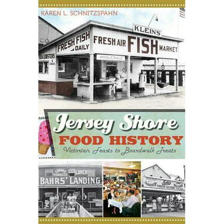 Jersey Shore Food History : Victorian Feasts to Boardwalk