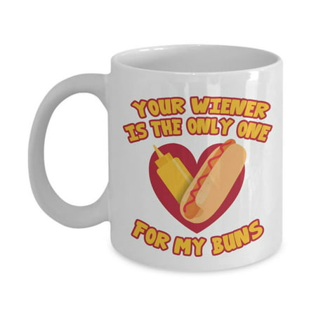 Your Wiener Is The Only One For My Buns With Hot Dog Sandwich Funny Sexy Adult Humor Valentines Day Coffee & Tea Gift Mug Cup For Foodie Couples, Food Lover