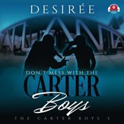 Carter Boys Series, 3: Don't Mess with the Carter Boys (Audiobook)