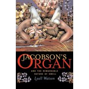 Jacobson's Organ : And the Remarkable Nature of Smell