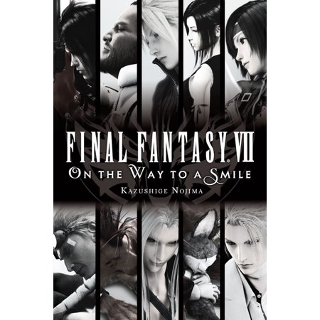 Final Fantasy VII: On the Way to a Smile (Ff7 On The Way To A Smile)