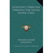 Scientific Christian Thinking for Young People (1922)