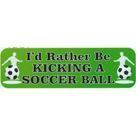 Stickertalk  Brand 10In X 3In Rather Be Kicking Soccer Ball Bumper Magnet Magnetic  Magnets