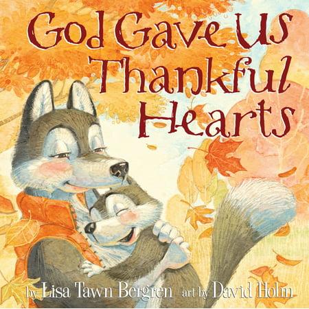 God Gave Us Thankful Hearts (Hardcover)