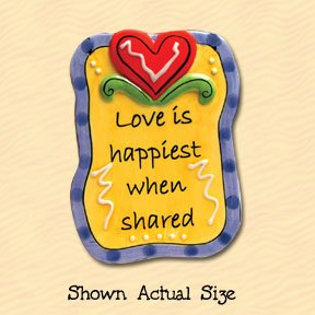Love Is Happiest When Shared Ceramic Magnet ()