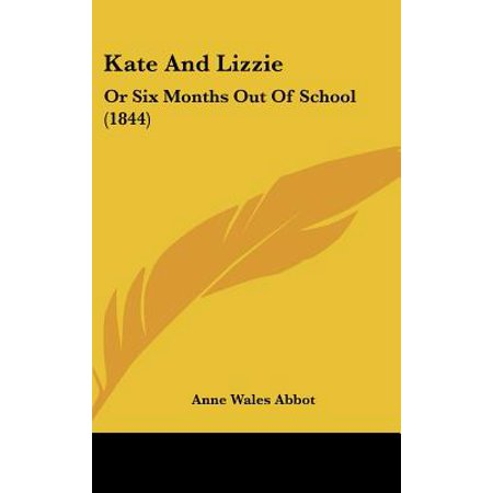 Kate and Lizzie : Or Six Months Out of School (1844) (Lizzie Kate Halloween Rules)