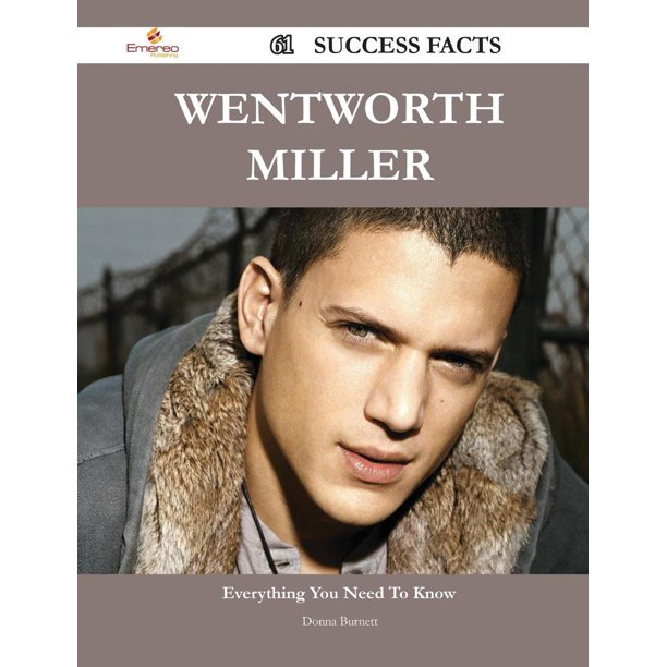 Wentworth Miller 61 Success Facts