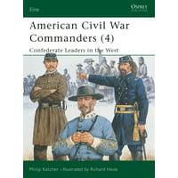 American Civil War Commanders (4) : Confederate Leaders in the West