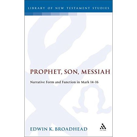 Prophet, Son, Messiah : Narrative Form and Function in Mark 14-16 - image 1 of 1